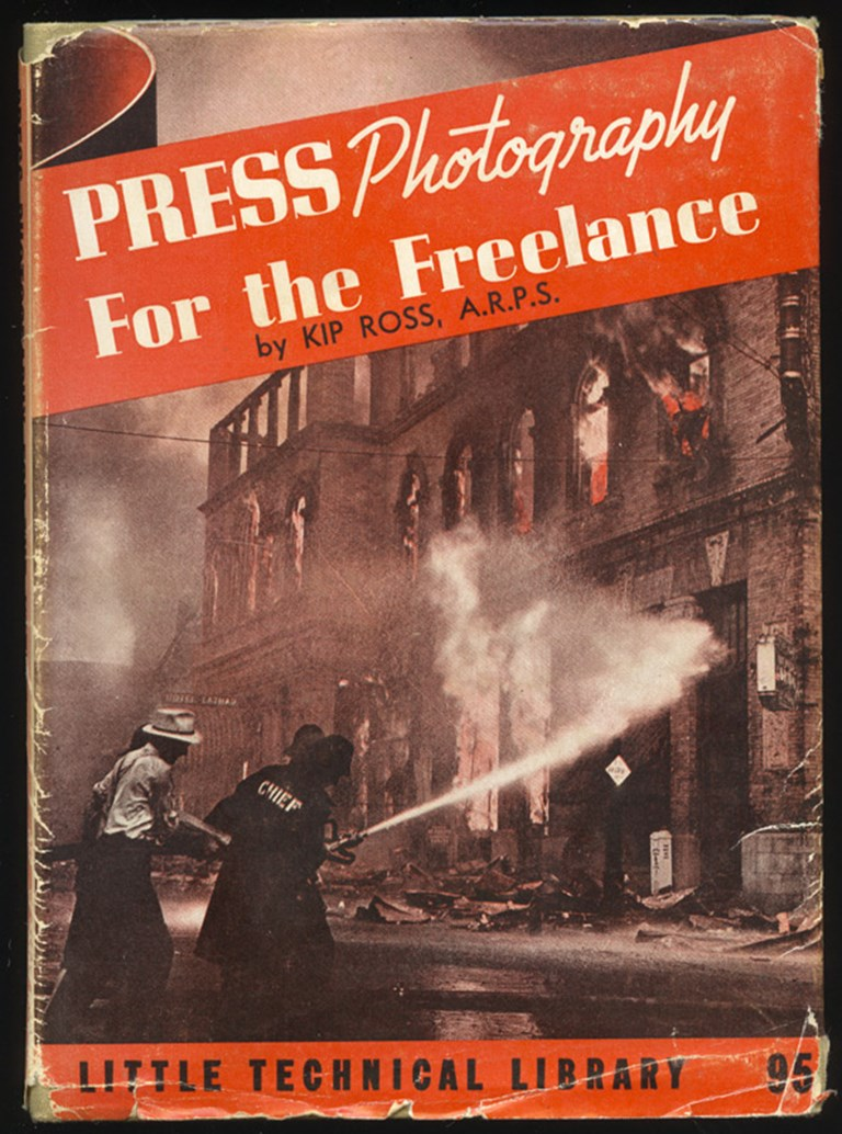 Press Photography For the Freelance. Kip Ross 1941