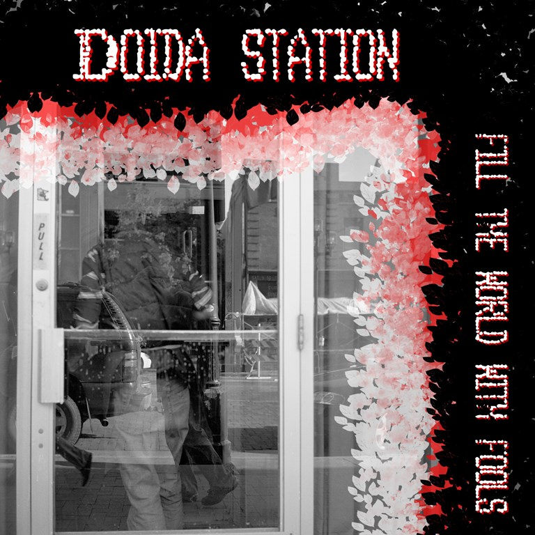 Doida Station - Fill The World With Fools